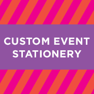 Custom Event Stationery—100% unique and made just for you!